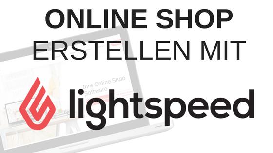 Onlineshop Erstellen Mit Lightspeed Tutorial Erfahrungen