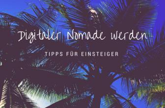 Digitaler Nomade werden – Tipps für Einsteiger