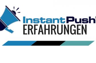 InstantPush Erfahrungen – Mit Push-Benachrichtigungen zu mehr Umsatz