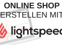 Onlineshop erstellen mit Lightspeed – Tutorial & Erfahrungen