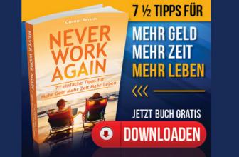 Never Work Again – Mehr Geld, Mehr Zeit, Mehr Leben [Gratis Buch]